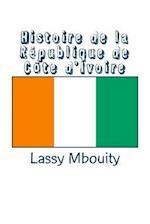 Histoire de La Republique de Cote D'Ivoire