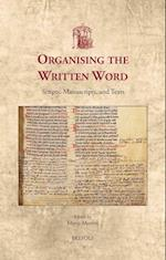 Organizing the Written Word (Utrecht Studies in Medieval Literacy)