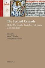 The Second Crusade (Outremer Studies in the Crusades and the Latin East)