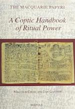 A Coptic Handbook of Ritual Power (The Macquarie Papyri)