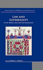 Law and Sovereignty in the Middle Ages and the Renaissance (Arizona Studies in the Middle Ages and Renaissance)