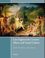 Late Eighteenth-Century Music and Visual Culture (Music and Visual Cultures, nr. 1)