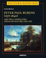 Peter Paul Rubens 1577-1640 and His Landscapes (Pictura Nova)