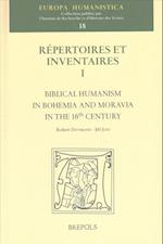 Biblical Humanism in Bohemia and Moravia in the 16th Century (Europa Humanistica, nr. 3)