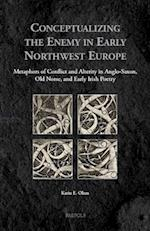 Conceptualizing the Enemy in Early Northwest Europe (Medieval Identities: Socio-cultural Spaces, nr. 6)