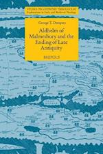 Aldhelm of Malmesbury and the Ending of Late Antiquity (Studia Traditionis Theologiae: Explorations in Early and Medieval Theology)