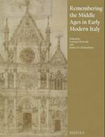 Remembering the Middle Ages in Early Modern Italy
