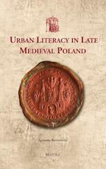 Urban Literacy in Late Medieval Poland (Utrecht Studies in Medieval Literacy, nr. 39)