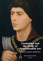 Cambridge and the Study of Netherlandish Art (Museums at the Crossroads, nr. 29)