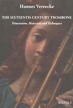 The Sixteenth-Century Trombone (Epitome Musical)