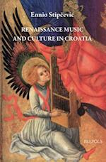 Renaissance Music and Culture in Croatia (Epitome Musical)