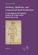 Alchemy, Medicine, and Commercial Book Production (Texts and Transitions, nr. 9)