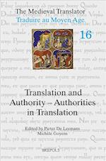 Translation and Authority / Authorities in Translation (The Medieval Translator, nr. 16)