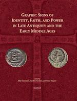 Graphic Signs of Identity, Faith, and Power in Late Antiquity and the Early Middle Ages (Cursor Mundi, nr. 27)