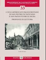 I CICLI Affrescati Paleocristiani Di S. Pietro in Vaticano E S. Paolo Fuori Le Mura (Bibliotheque De L'antiquite Tardive, nr. 33)