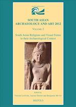 South Asian Religions and Visual Forms in Their Archaeological Context (Indicopleustoi, nr. 12)