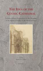 The Idea of the Gothic Cathedral (Ritus Et Artes, nr. 9)