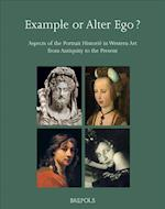 Example or Alter Ego? Aspects of the Portrait Historie in Western Art from Antiquity to the Present