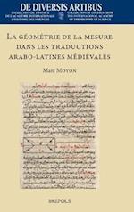 La Geometrie de La Mesure Dans Les Traductions Arabo-Latines Medievales (De Diversis Artibus)