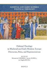 Political Theology in Medieval and Early Modern Europe (Medieval and Early Modern Political Theology, nr. 1)