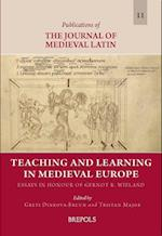 Teaching and Learning in Medieval Europe (Publications of the Journal of Medieval Latin, nr. 11)