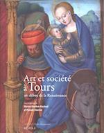 Art Et Societe a Tours Au Debut de La Renaissance (Etudes Renaissantes, nr. 19)