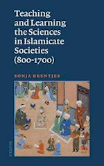 Teaching and Learning the Sciences in Islamicate Societies 800-1700 af Sonja Brentjes