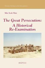 The Great Persecution (Studia Antiqua Australiensia, nr. 8)