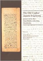 The Old Uyghur Agama Fragments Preserved in the Sven Hedin Collection, Stockholm (Silk Road Studies, nr. 19)