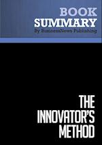 Summary : The Innovator's Method - Nathan Furr and Jeff Dyer