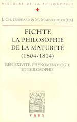 Fichte La Philosophie de La Maturite (1804-1814)