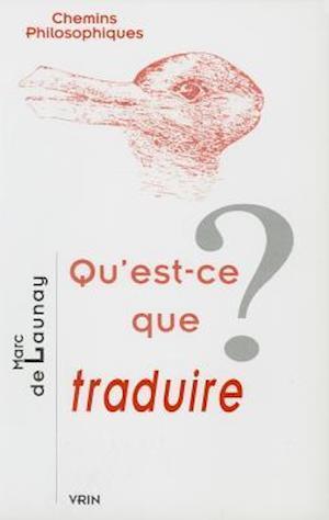 Bog, paperback Qu'est-Ce Que Traduire? af Marc De Launay