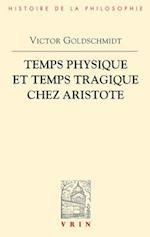 Temps Physique Et Temps Tragique Chez Aristote af Victor Goldschmidt