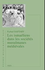 Les Ismaeliens Dans Les Societes Musulmanes Medievales (Etudes Musulmanes)