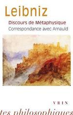 Discours de Metaphysique Correspondance Avec Arnauld (Bibliotheque Des Textes Philosophiques Poche)