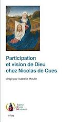 Participation Et Vision de Dieu Chez Nicolas de Cues (Publications de LInstitut DEtudes Medievales de LInstitut)