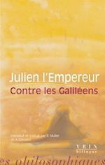 Contre Les Galileens (Bibliotheque Des Textes Philosophiques Poche)