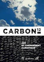 Carbon 12: Art and Climate Change af Delorme, Elisabeth
