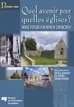 Quel Avenir Pour Quelles Eglises ? / What Future for Which Churches? (Patrimoine Urbain, nr. 3)