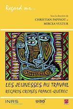 Les jeunesses au travail : regards croises France-Quebec af Papinot
