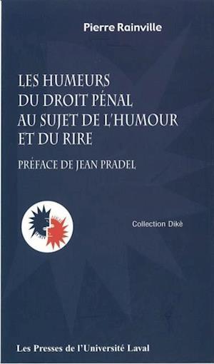 Humeurs du droit penal au sujet de l'humour af Pierre Rainville