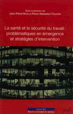La sante et la securite du travail : problematiques en ...