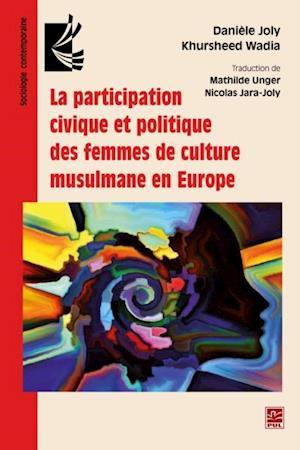 Participation civique et politique des femmes de culture musulmane en Europe af Khursheed Wadia, Daniele Joly