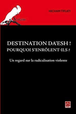 Destination Da'esh! Pourquoi s'enrolent-ils? Un regard sur l af Tiflati Hicham
