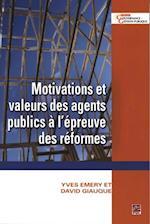 Motivations et valeurs des agents publics a l'epreuve des... af Emery