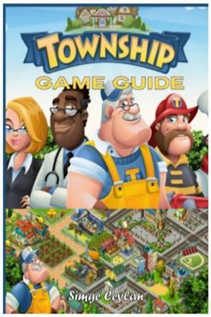 Township Game Guide af Simge Ceylan