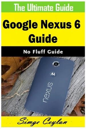 Google Nexus 6 Guide af Simge Ceylan