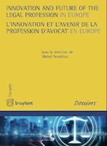 Innovation and Future of the Legal Profession in Europe / L'innovation et l'avenir de la profession d'avocat en Europe (EuropeS)