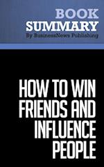 Summary: How to win friends and influence people  Dale Carnegie