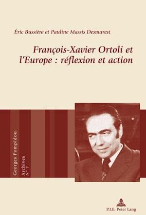 Francois-Xavier Ortoli et l'Europe : reflexion et action af Eric Bussiere, Pauline Massis Desmarest